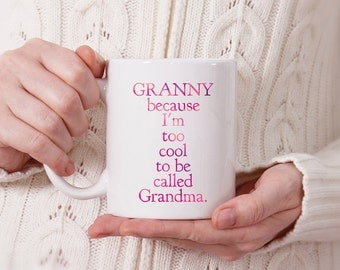 Granny Mug | Too Cool Granny Coffee Cup | Mother's Day Gift for Mom Wife Grandmother
