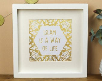 Gold Foil Islamic Framed Print Home Decor - Words Of Wisdom - Islam Is a Way Of Life