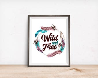 Wild and Free Print, 8x10, Nursery Wall Art, Kid Room Decor, INSTANT DOWNLOAD