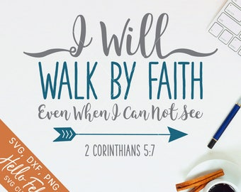 Bible Verse Svg, Scripture Svg, Walk by Faith Svg, 2 Corinthians 5:7, Dxf, Svg files for Cricut, Svg for Silhouette, Vector Art, Clip Art