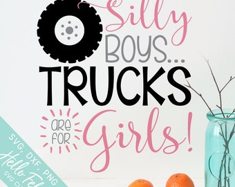 Country Svg, Truck Svg, Silly Boys Trucks Are For Girls Svg, Dxf, Jpg, Svg files for Cricut, Svg files for Silhouette, Vector Art, Clip Art