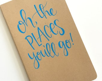 Modern Calligraphy | Personalized Journal with quote | Oh, the places you'll go!