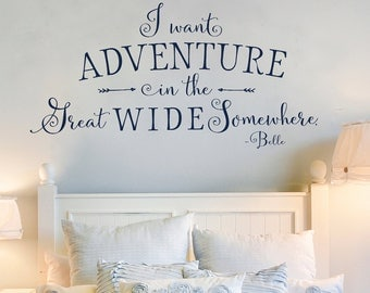I Want Adventure in the Great Wide Somewhere Wall Decal - Beauty and the Beast Quote - Adventure Wall Quote - Kid's Room Wall Decor