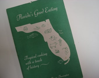 Florida's Good Eating cookbook - Tropical cooking with a Touch of History - 1978