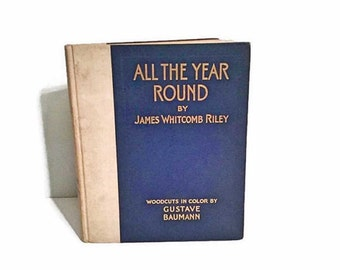 All The Year Round - Gustave Baumann artwork - James Whitcomb Riley - Verse and woodblock prints - 1912