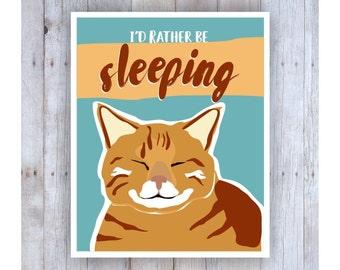 Cat Art, Cat Decor, Kitten Art, I'd Rather Be Sleeping, Orange Tabby Cat, Cat Wall Art, Cat Wall Decor, Cat Lover, Cat Lady, Cat Poster