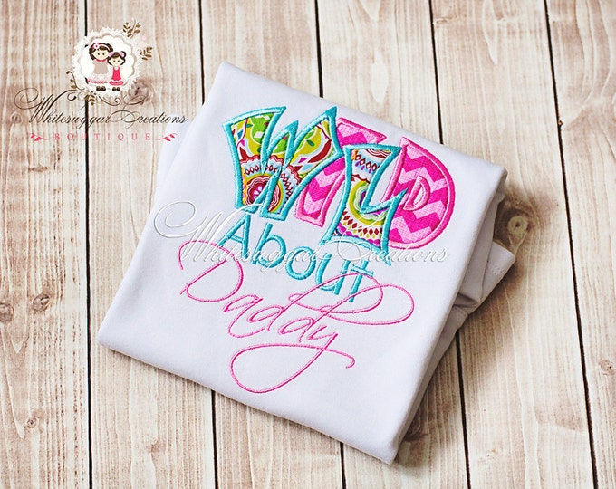 Wild About Daddy Embroidered Shirt for Baby Girls - Daddys Girl Shirt - Dads Gift