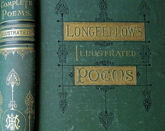 Longfellows Illustrated Poems 1882 Vintage Victorian Poetry Book Houghton Mifflin Boston Embellished Decorative Green Cover 32 Illustrations