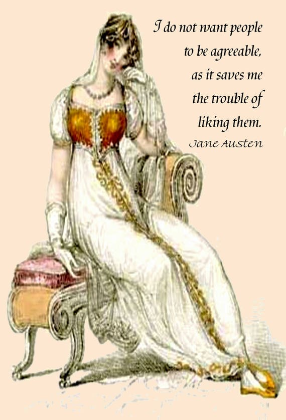 Jane Austen Quotes - I Do Not Want People To Be Agreeable As It Saves Me The Trouble Of Liking Them. ~ Card. Postcard. Gift For Her.