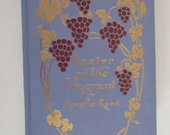 Master of the Vineyard Myrtle Reed McCullough Vintage Hardcover Book The Knickerbocker Press New York G.P.Putnam and Sons Love Stories