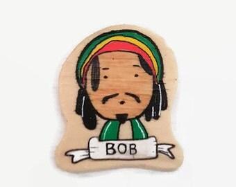 BOB MARLEY wood lapel pin, Bob Marley magnet, painted brooch, illustrated wooden brooch, reggae music lover gift, Bob Marley and the Wailers