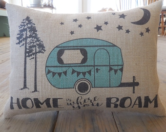Home is Where You Roam Burlap Pillow, Camping, Gifts for Campers, Retirement Gift, INSERT INCLUDED