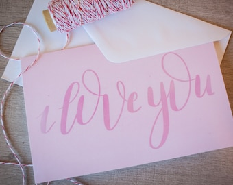 I Love You 5x7 Hand Lettering Card