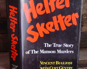 Helter Skelter The True Story Of The Manson Murders Vincent Bugliosi & Curt Gentry 1970s Vintage Hardcover In DJ True Crime Charles Manson