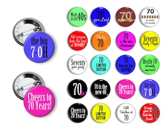 70th Birthday Seventy Years  Party Favors  Pin Back Button Party Favors  1.25 inch Buttons
