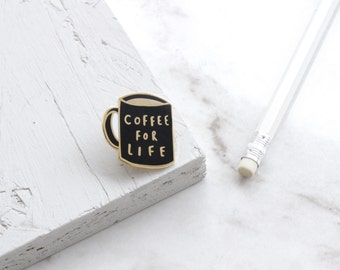 Coffee For Life Enamel Pin - Gold Enamel Pin - Coffee Pin - Coffee Lapel Pin - Coffee Lover - Coffee gift - Enamel Lapel Pin - gift for her