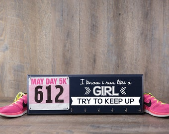 Running Medal Holder and Race Bib Hanger - I Know I Run Like a Girl, Try to Keep Up