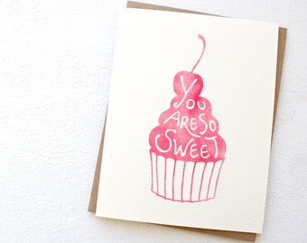 """Unique card """"You are so sweet"""" handmade greeting card, water color cup cake illustration, quote card for friendship/thank you/anniversary"""