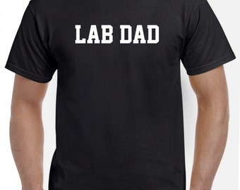 Lab Dad Shirt Tshirt Gift Black Lab Yellow Lab Labrador Retriever