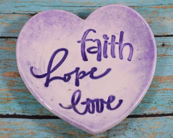 Heart Ring Dish, Faith Hope & Love Heart, Porcelain Heart Dish, Anniversary Gift, Wedding Gift, Valentine's Day Gift, Handmade Soap Dish