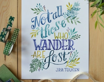 Tolkien Quote/ Watercolor Quote Art/ Book Art/ Lord of the Rings Quote/ Not All Those Who Wander Are Lost- 8x10