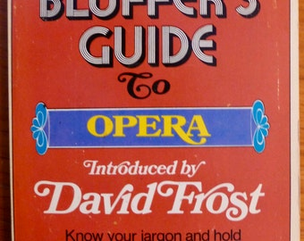 The Bluffer's Guide to the Opera - 1971 Vintage Paperback