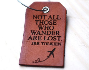 Not All Those Who Wander Are Lost, Tolkien, Luggage Tag, Travel, Gifts for Him, Real Leather, Graduation, Suitcase Tag, Under 15, Bag Tag