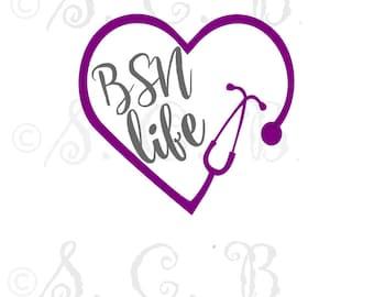 BSN Life  SVG/ Nurse Life/ Stethoscope cutting file/ SVG File download / cricut/ silhouette/ Lpn/ Rn/ bsn