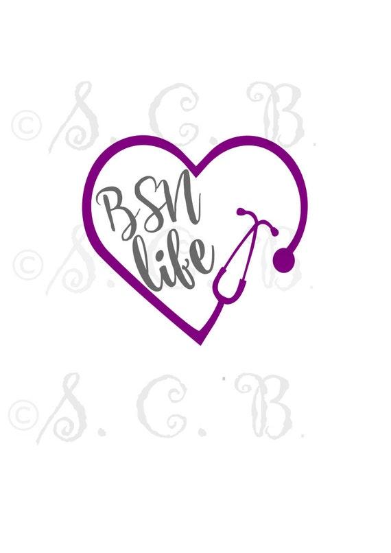 BSN Life SVG Nurse Stethoscope Cutting File Download Cricut Silhouette Lpn Rn Bsn From SCBInc On Etsy Studio