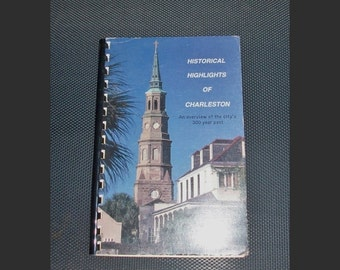 """Historical Highlights of Charleston Book South Carolina """"An Overview of the City's 300 Year Past"""" Vintage History Book South Carolina"""