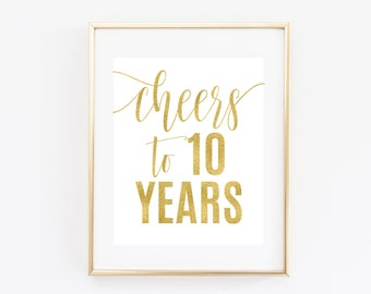 Cheers to 10 Years, 8x10 Printable Gold Party Sign, 10 Year Anniversary Print, Faux Gold Foil, Digital Art Print, Cheers to You, Bar Sign