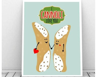I Cannoli Love You, Funny Instant Download, Funny Food Pun, Italian Wedding, Wedding Art, Downloadable Art, Kitchen Art, Punny Gifts