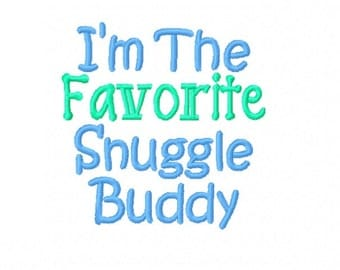 I'm The Favorite Snuggle Buddy - Machine Embroidery Design - 4x4 Instant Digital Download