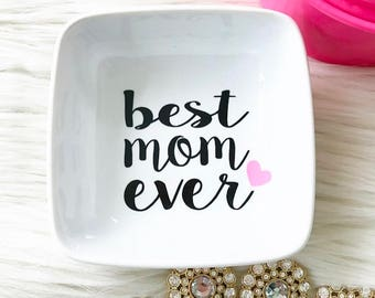 Mom Gift - Best Mom Ever - Ring Dish - Ring Tray - Ring Holder - Jewelry Tray - Gift Under 15 - Personalized Jewelry Tray - Custom Gift