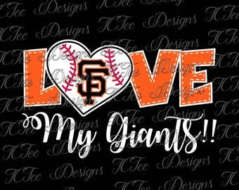 Love My Giants - San Francisco Giants Baseball - SVG Design Download - Vector Cut File