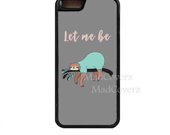 iPhone 7 case.iPhone 7 Plus case.iPhone 6s case.iPhone 6s Plus case.iPhone 6 case.iPhone 6Plus case.iPhone SE case.5s case.Sloth.Funny case.