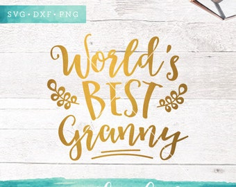 Worlds Best Granny SVG Cutting Files / Mother Svg Cut Files / Leaves Svg / Mum SVG Files Sayings / SVG for Cricut Silhouette