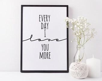 Romantic bedroom art, I love you printable, romantic quote print, Every day I love you more, Romantic print, Romantic Wall Art,  Love Quote