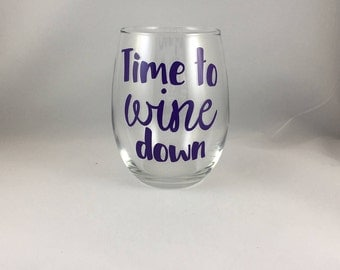 Time To Wine Down - Stemless Wine Glass - Funny Wine Glass - Birthday Gift - Best Friend Gift - Coworker Gift - Christmas Gift
