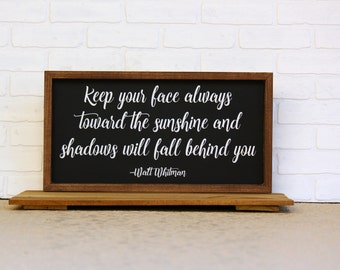 Keep your face always toward the sunshine-wood sign, home decor, wall decor, wooden sign, quote, encouraging, inspirational, handcrafted