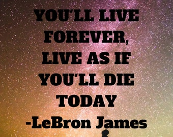 LeBron James Large Poster Print Stunning Quote Dream As If You'll Live Forever