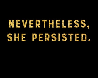Nevertheless, She Persisted Glitter Tee