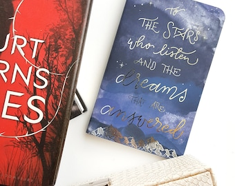 To The Stars Who Listen and The Dreams That Are Answered —Hand-Lettered Journal —Sarah J Maas Inspired — 80 pages