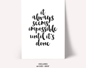 It always seems impossible until it's done, Motivational Quote,Printable Script,Inspirational Art,Printable Art,MOTIVATIONAL