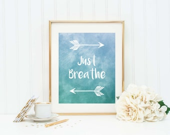Just Breathe - Inspirational Quote - Watercolor Style - Just Breathe Sign - Just Breathe Art Print - Just Breathe Office Sign - Just Breathe