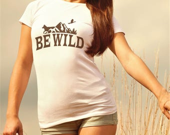 Be Wild Women's Top Mountains Graphic T-shirt - Women's Be Wild Graphic Tee Women's T-shirt - Be Wild Shirt Mountain Women's Tshirt Be Wild