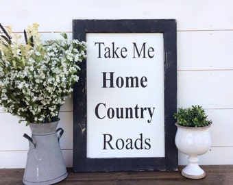 Take Me Home Country Roads Wood Sign West Virginia Custom Colors And Sizes Available