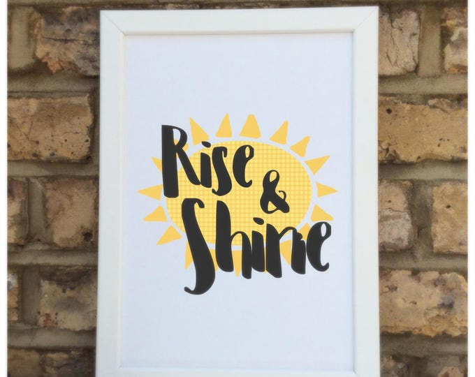 Rise and shine quote Framed Print | Wall quote | Home decor | childrens prints