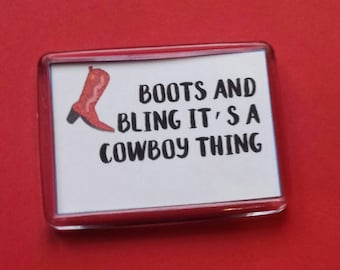 Boots And Bling It's a Cowboy Thing Fridge Magnet, Western Cowboy, Country Music Fan, Cowgirl Gifts, Refrigerator Magnet, Chic New home Gift