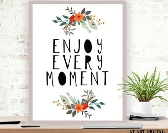 Printable Quote, Enjoy Every Moment, Typography Poster, Quote Print, Instant Download, Life Quotes, Inspirational Quote, Digital Prints
